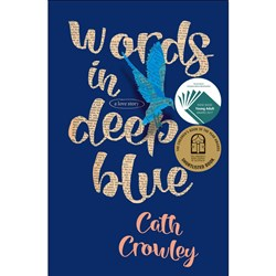 Words in Deep Blue Author: Cath Crowley