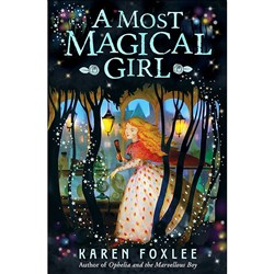 A Most Magical Girl Author: Karen Foxlee