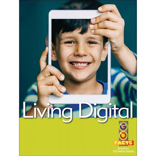 Go Facts Digital Technologies - Living Digital