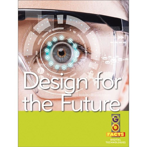 Go Facts Digital Technologies - Design for the Future