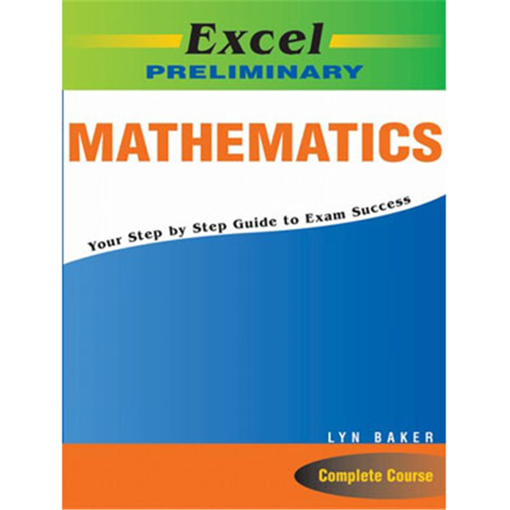EXCEL PRELIMINARY - MATHEMATICS STUDY GUIDE YEAR 11